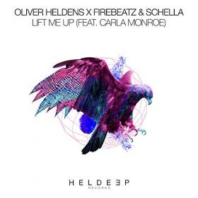 OLIVER HELDENS X FIREBEATZ & SCHELLA FEAT. CARLA MONROE - LIFT ME UP